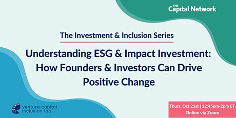 ESG & Impact Investment: How Founders & Investors Can Drive Positive Change tickets