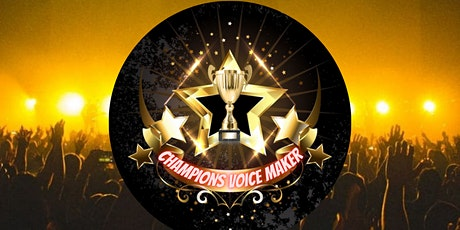 Champions Voice Maker tickets