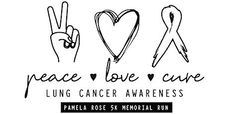 Pamela Rose 5K Memorial Run [Lung Cancer Awareness] tickets