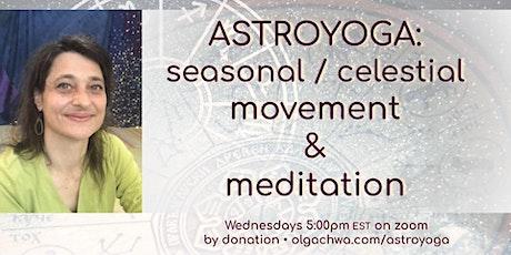 Astroyoga: seasonal/celestial movement and meditation - Fall 2021 tickets