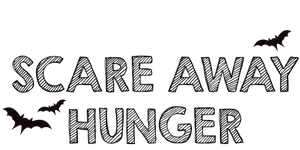 Scare Away Hunger