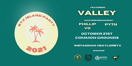BYX ISLAND PARTY 2021 feat. VALLEY! tickets