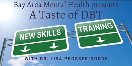 A Taste of DBT: Training for Therapists - Helping You Help your Clients tickets
