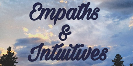 Empaths & Intuitives!! tickets