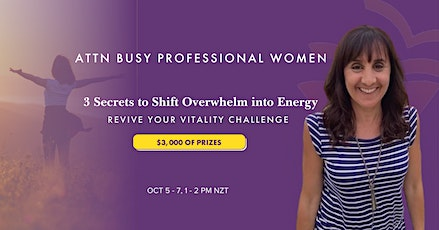 Revive Your Vitality - 3 Secrets to Shift Overwhelm into Feeling Energised tickets
