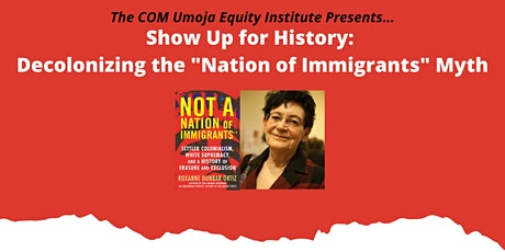 """Show up for History: Decolonizing the """"Nation of Immigrants"""" Myth tickets"""