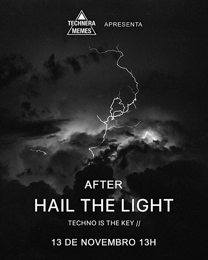 Imagem do evento Technera Memes apresenta: AFTER Hail the light techno