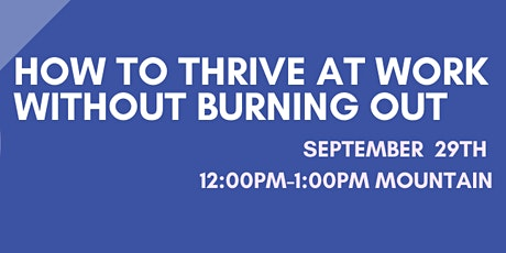 How to Thrive at Work Without Burning Out tickets