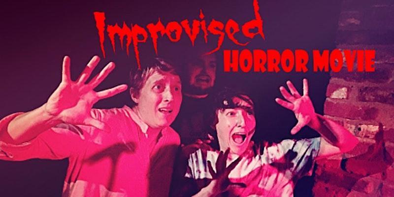 Improvised Horror Movie
