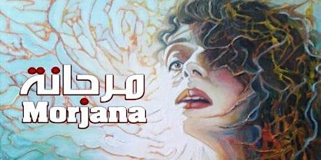 Lebanese Film Festival in Canada - Morjana - Montreal tickets