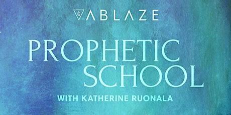 ABLAZE - Prophetic School tickets