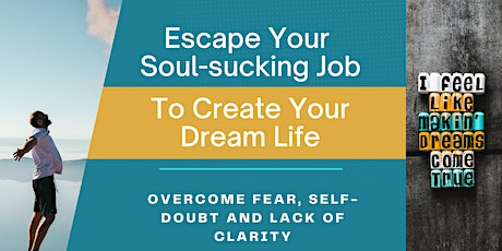 How to Escape Your Unfulfilling job to Create Your Dream [Plymouth] tickets