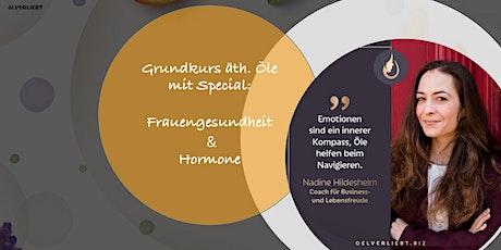 ONLINE Grundkurs äth. Öle mit Special Frauengesundheit & Hormone Tickets