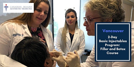 2-Day Basic Injectables Program: Filler and botox course- Vancouver tickets