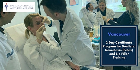 Neurotoxin (Botox) In Aesthetic Medicine Course For Dentists - Vancouver tickets
