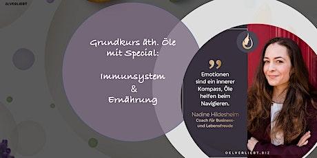 ONLINE Grundkurs äth. Öle mit Special Immunsystem & Ernährung Tickets