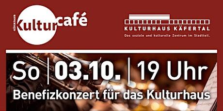 Benefizkonzert für das Kulturhaus Tickets