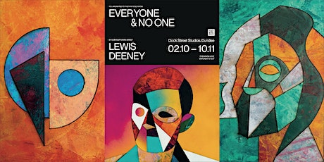 Everyone & No One: The first solo show by contemporary artist Lewis Deeney tickets