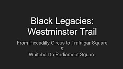 BLACK LEGACIES -WESTMINSTER TRAIL tickets