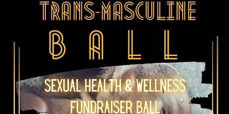 Sexual Health & Wellness Trans-Masculine Fundraiser Ball tickets