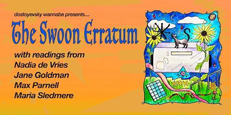 The Swoon Erratum: A Dostoyevsky Wannabe Showcase tickets