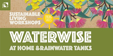 Waterwise at Home & Rainwater Tanks tickets