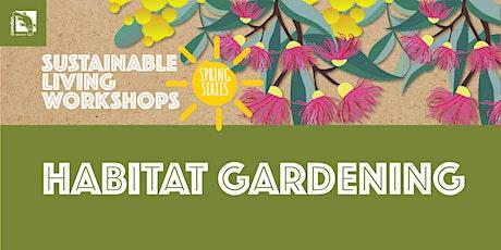 Habitat Gardening tickets