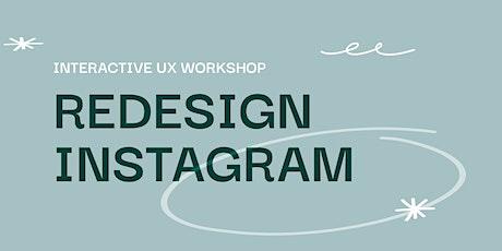Redesign Instagram-  Interactive UX Workshop tickets