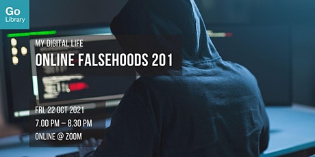 Online Falsehoods 201   My Digital Life tickets