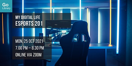 eSports 201 | My Digital Life tickets