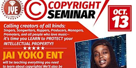 Jai Yoko Entertainment Presents: Copyright  Seminar tickets