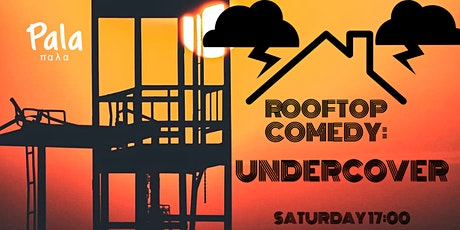 Rooftop Comedy: Undercover 2 - Right on for the darkness tickets