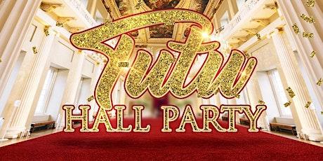 TUTU HALL PARTY tickets