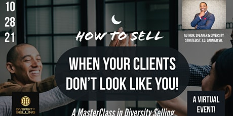 How to Sell When Your Clients don't Look Like You - A Diversity Selling MC tickets