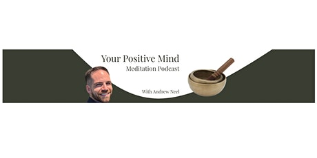 Free Meditation Challenge - Your Positive Mind Meditation Podcast tickets