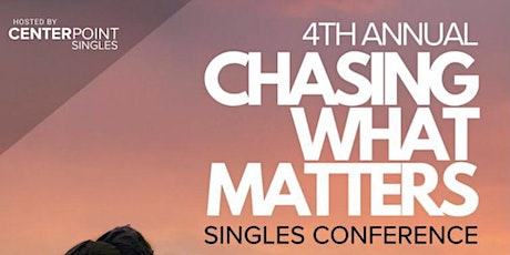 """""""Chasing What Matters"""" Singles Conference tickets"""