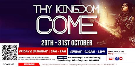 Thy Kingdom Come tickets