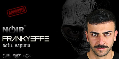 NOiR®️ FRANKYEFFE  //  SOFIE SAPUNA Tickets