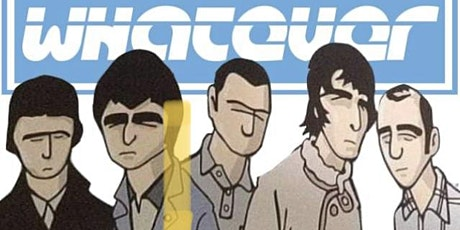 Whatever Oasis Tribute tickets