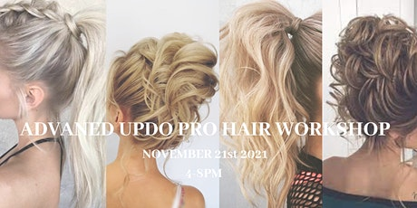 Advanced Updos Pro Hair Workshop tickets
