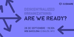 Descentralized organizations; are we ready?