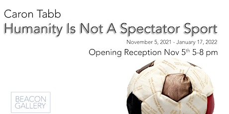 Opening Reception for Humanity is Not A Spectator Sport (First Friday) tickets