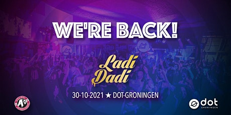 Ladi Dadi Dot Groningen tickets