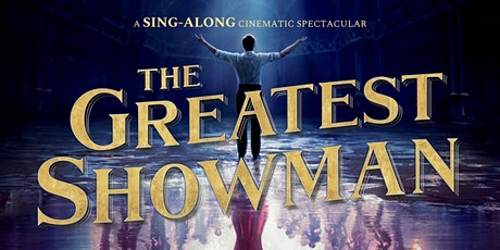 The Greatest Showman - Sing Along Cinema tickets