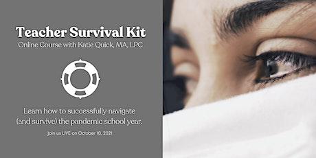 The Teacher Survival  Kit tickets