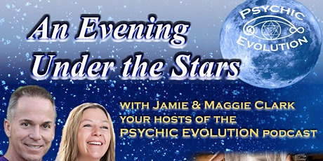 An Evening Under the Stars with the Psychic Evolution Podcast tickets