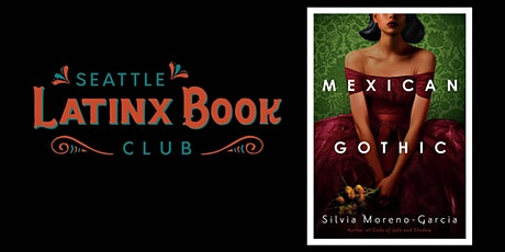 Seattle Latinx Bookclub - Mexican Gothic tickets