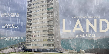 Land - A New Musical - Glasgow tickets