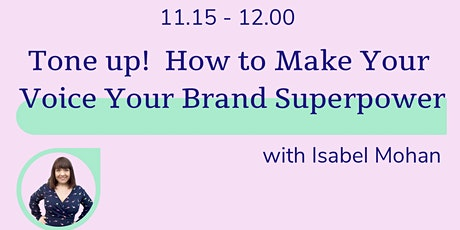 Tone Up! How to Make Your Voice Your Brand Superpower tickets