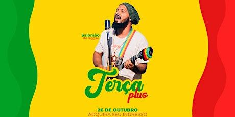 Terça Plus | Salomão do Reggae ingressos